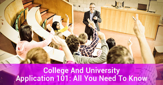 College And University Application 101: All You Need To Know