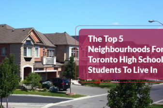 The Top 5 Neighbourhoods For Toronto High School Students To Live In